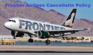 Frontier airines cancellation Policy