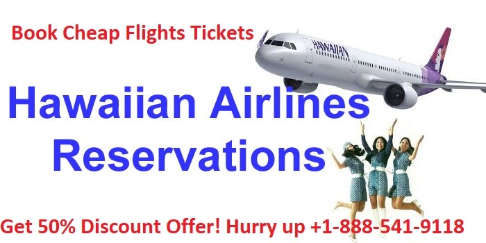 Hawaiian Airlines Reservations +1-888-541-9118 for Ticket Booking