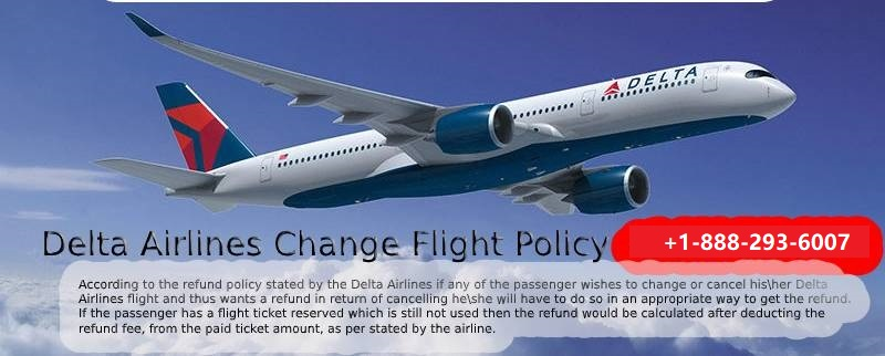 Delta Airlines change flight Policy